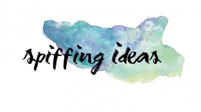 Spiffing Ideas